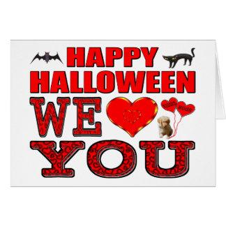 Happy Halloween We Love You Greeting Card
