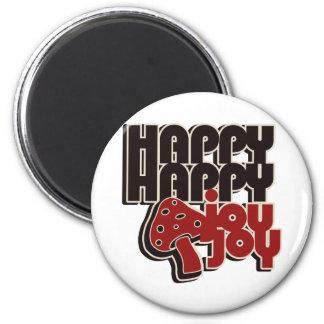 Happy Happy Joy Joy 6 Cm Round Magnet
