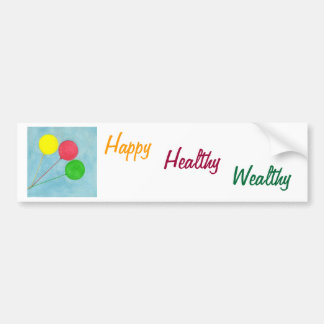 Happy Healthy Wealthy Balloon Affirmation Bumper Stickers