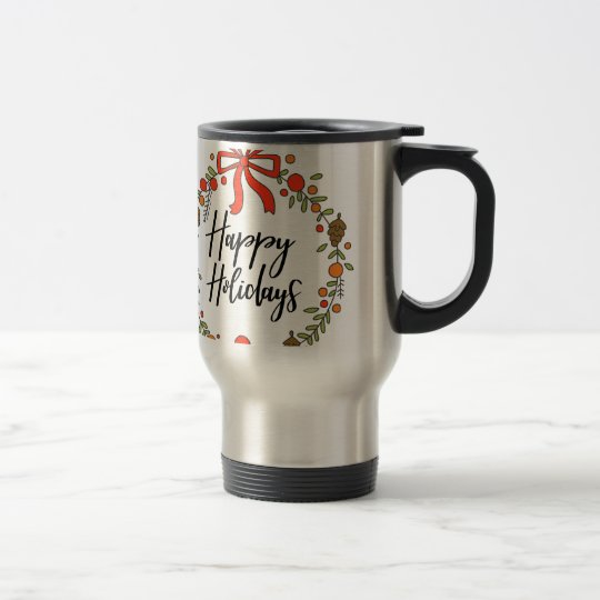 Happy Holidays, Holiday Fun Travel Mug