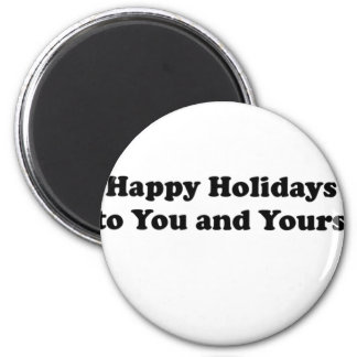 happy holidays to you and yours 6 cm round magnet