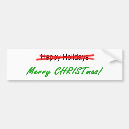 Happy Holidays X-out Merry Christmas Bmpr. Sticker Bumper Stickers