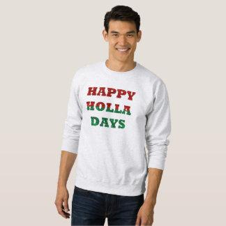happy holla days mens sweatshirt