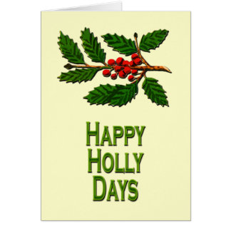 Happy Holly Days Greeting Card