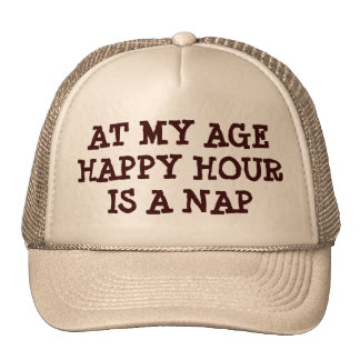 Happy Hour is a Nap At My Age Cap