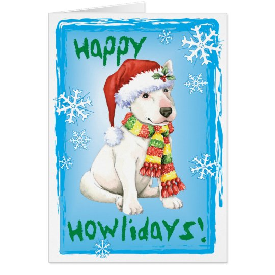 Happy Howliday Bull Terrier Card