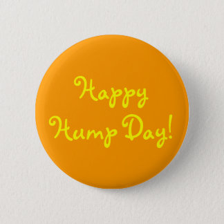Happy Hump Day! 6 Cm Round Badge