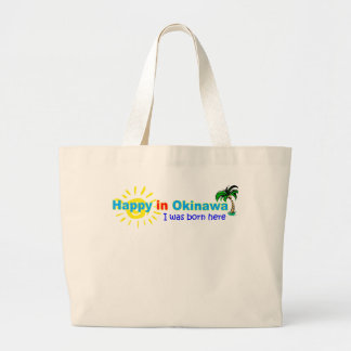 Happy in Okinawa - I was born here - Carry Bag