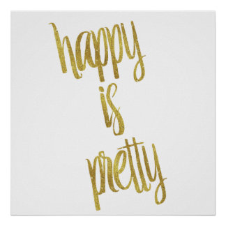 Happy is Pretty Quote Faux Gold Foil Glitter Poster