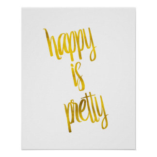 Happy is Pretty Quote Faux Gold Foil Sparkly Poster