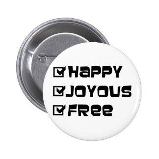 Happy Joyous Free Pin