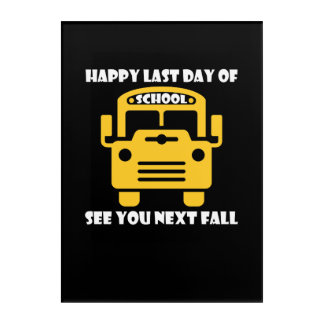 Happy Last Day School Bus Driver See You Next Acrylic Print