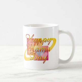 Happy Mama Day T Shirt Coffee Mugs