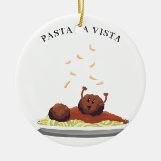 "Happy Meatball ""Pasta La Vista!"" Ceramic Ornament"