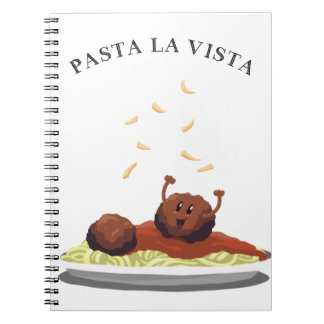 "Happy Meatball ""Pasta La Vista!"" Notebooks"