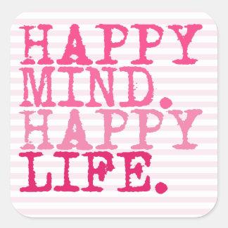 HAPPY MIND. HAPPY LIFE.   Fun Quote Square Sticker