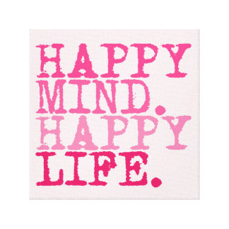 HAPPY MIND. HAPPY LIFE. Fun quote - Wrapped Canvas Stretched Canvas Print