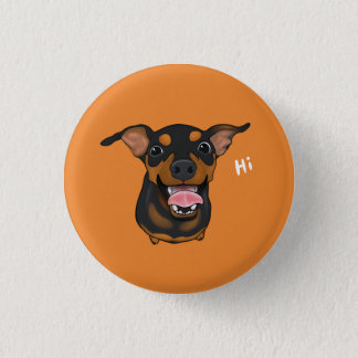 Happy Miniature Pinscher Dog Pinback Button
