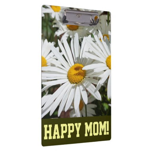 HAPPY MOM! gifts clipboards White Daisy Flowers