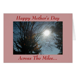Happy Mother's Day, Across The Mil... Card