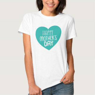 Happy Mothers Day blue heart t-shirt