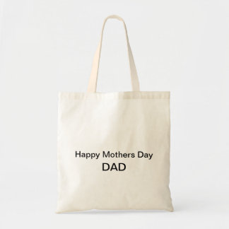 Happy Mothers Day Dad Bag