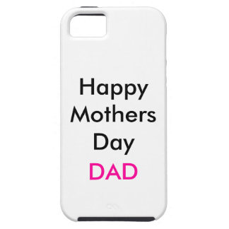 Happy Mothers Day Dad Fun Case Case For The iPhone 5