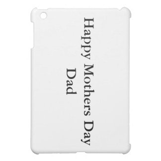 Happy Mothers Day Dad Mimi-Ip[ad Case iPad Mini Cover