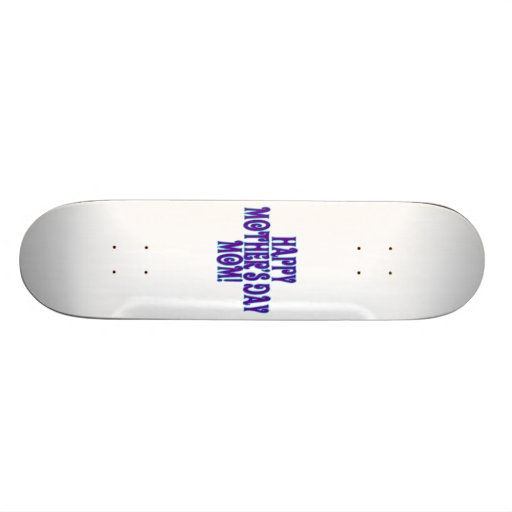Happy Mothers Day Mom Skate Board
