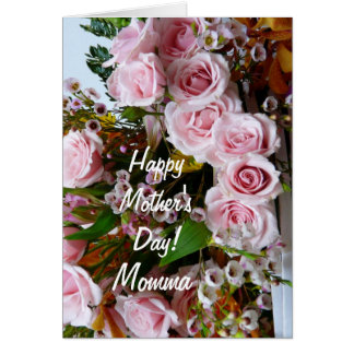 Happy Mother's Day-Momma/ Pink Roses Card