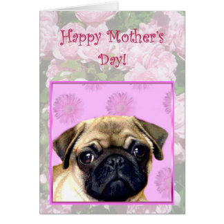 Happy Mother's day Pug dog greeting card