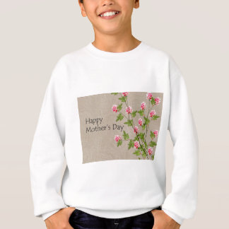 Happy Mothers Day Sweatshirt