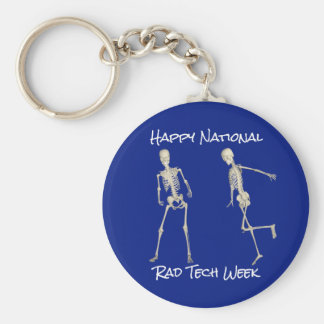 """Happy National Rad Tech Week"" with Skeletons Basic Round Button Key Ring"