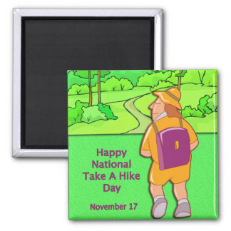 Happy National Take A Hike Day November 17 Square Magnet