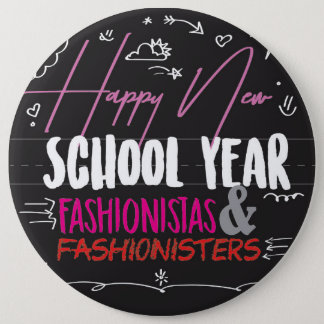 Happy New School Year Fashionistas & Fashionisters 6 Cm Round Badge