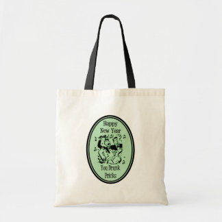 Happy New Year You Drunk Pricks Green Budget Tote Bag