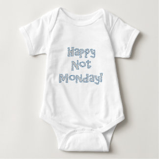 Happy Not Monday! Baby Bodysuit