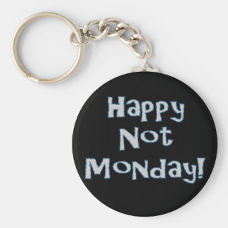 Happy Not Monday! Key Ring