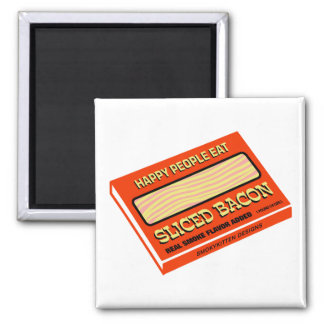 Happy People Eat Bacon Square Magnet