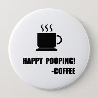 Happy Pooping Coffee 10 Cm Round Badge