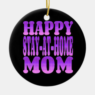 Happy Stay at Home Mom in Purple Round Ceramic Decoration