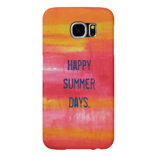 """""""Happy Summer Days"""" Funny Quote Pink Red Yellow Samsung Galaxy S6 Cases"""