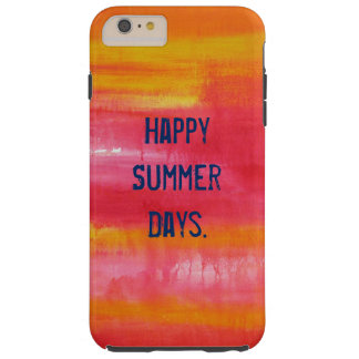 """""""Happy Summer Days"""" Funny Quote Pink Red Yellow Tough iPhone 6 Plus Case"""
