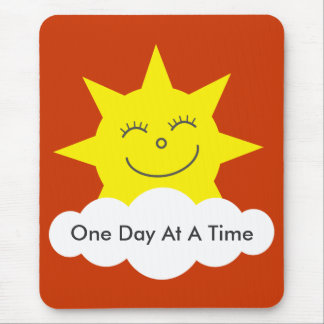 """Happy sun """"One Day At A Time"""" mousepad"""