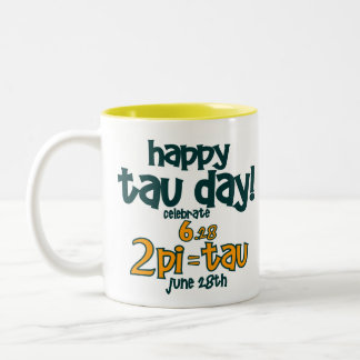 HAPPY TAU DAY T-Shirt ! (2pi= TAU Baby!) Two-Tone Coffee Mug