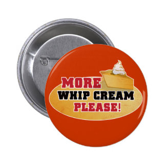 Happy Thanksgiving Day - More Whip Cream Please! 6 Cm Round Badge