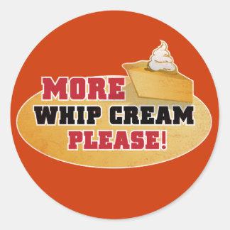Happy Thanksgiving Day - More Whip Cream Please! Round Sticker