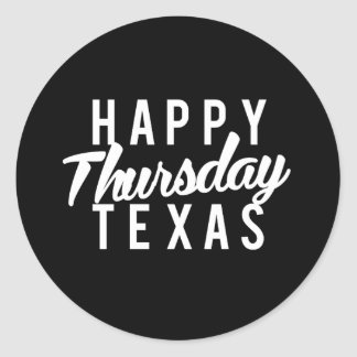 Happy Thursday Texas Print Classic Round Sticker