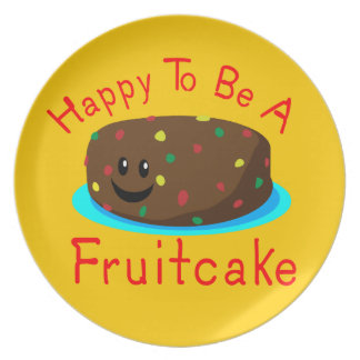 Happy to be a Fruitcake Plate