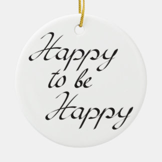 happy to be happy round ceramic decoration